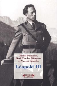 Vincent Dujardin et Michel Dumoulin - Léopold III.