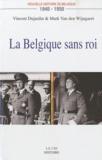 Vincent Dujardin et Mark Van den Wijngaert - Nouvelle histoire de Belgique 1940-1950 - La Belgique sans roi.