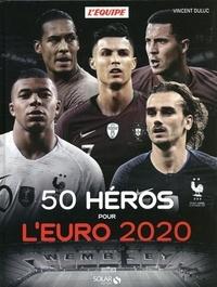 Vincent Duluc - 50 héros pour l'euro 2020.