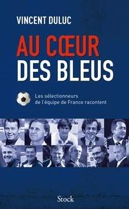 Vincent Duluc - Au coeur des bleus.