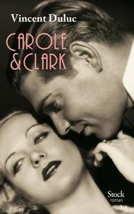 Vincent Duluc - Carole & Clark.