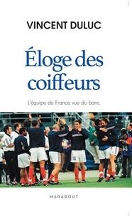 Vincent Duluc - Eloge des coiffeurs - L'équipe de France vu du banc.