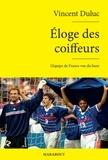 Vincent Duluc - Eloge des coiffeurs.
