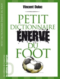 Vincent Duluc - Petit dictionnaire énervé du foot.