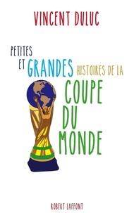 Vincent Duluc - Petites et grandes histoires de la Coupe du Monde.