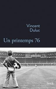 Vincent Duluc - Un printemps 76.