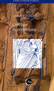 Vincent Dumas - L'action humanitaire.