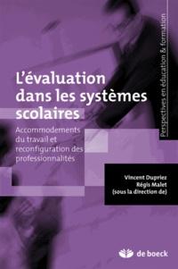 Vincent Dupriez et Régis Malet - L'évaluation dans les systèmes scolaires - Acommodements du travail et reconfiguration des professionnalités.