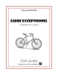 Vincent Durand - Cadre exceptionnel.