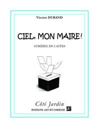 Vincent Durand - Ciel, mon maire !.