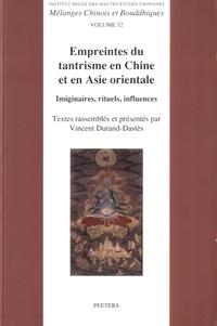 Vincent Durand-Dastès - Empreintes du tantrisme en Chine et en Asie orientale - Imaginaires, rituels, influences.