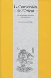 Vincent Durand-Dastès - La conversion de l'Orient - Une pérégrination didactique de Bodhidharma dans un roman chinois du XVIIe siècle.