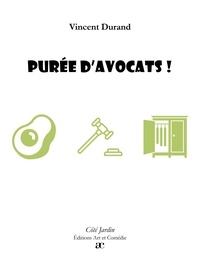 Vincent Durand - Purée d'avocats !.