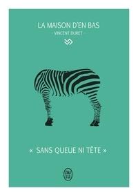"""Vincent Duret - """"Sans queue ni tête""""."""