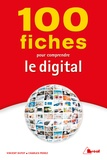 Vincent Dutot et Charles Perez - 100 fiches pour comprendre le digital.