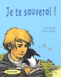 Vincent Dutrait et Eric Simard - Je te sauverai !.
