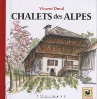 Vincent Duval - Chalets des Alpes.