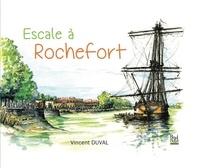 Vincent Duval - Escale à Rochefort.