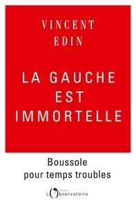 Téléchargement d'ebooks du domaine public La gauche est immortelle 9791032902974 par Vincent Edin (Litterature Francaise) FB2 PDF