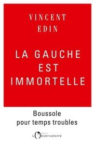 Vincent Edin - La gauche est immortelle.