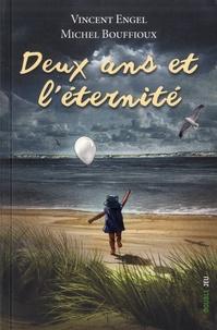 Vincent Engel et Michel Bouffioux - Deux ans et l'éternité.