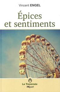 Vincent Engel - Epices et sentiments.