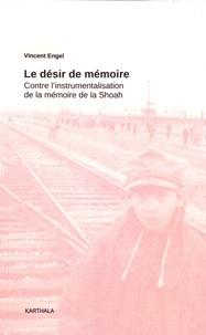 Histoiresdenlire.be Le désir de mémoire - Contre l'instrumentalisation de la mémoire de la Shoah Image