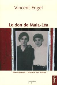 Vincent Engel - Le don de Mala-Léa - David Susskind : l'itinéraire d'un Mensch.
