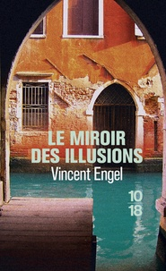 Vincent Engel - Le miroir des illusions.