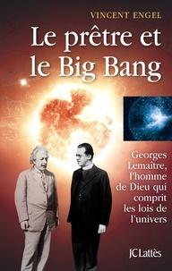 Vincent Engel - Le prêtre et le big bang.