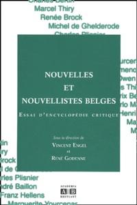 Vincent Engel et René Godenne - Nouvelles et nouvellistes belges - Essai d'encyclopédie critique.