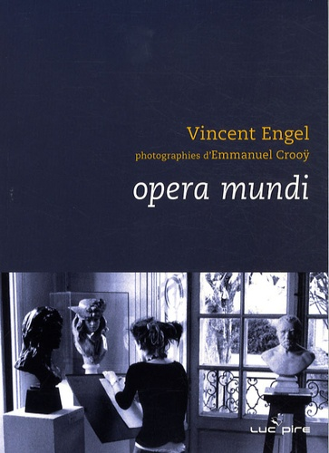 Vincent Engel - Opera mundi - Nature morte IV.