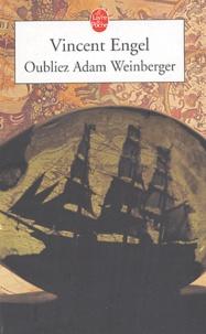 Vincent Engel - Oubliez Adam Weinberger.