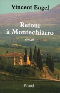 Vincent Engel - Retour à Montechiarro.