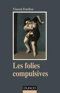 Vincent Estellon - Les folies compulsives.