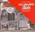 Vincent Euverte - Les graffiti de la liberté - Sur les murs du printemps égyptien.