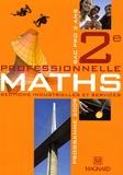 Vincent Eydieux et Ahmed Amrani - Maths 2e professionnelle, Bac pro 3 ans - Sections industrielles et services, programme 2009.