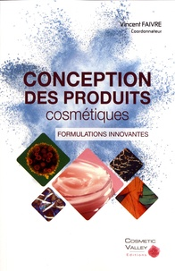 Vincent Faivre - Conception des produits cosmétiques - Formulations innovantes.