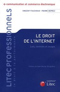 Vincent Fauchoux et Pierre Deprez - Le droit de l'Internet - Lois, contrats et usages.