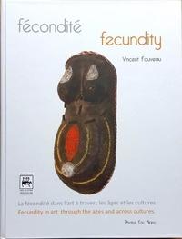 Vincent Fauveau - Fécondité - La fécondité dans l'art à travers les âges et les cultures.