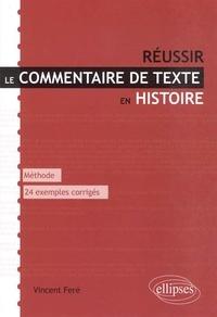 Vincent Feré - Réussir le commentaire de texte en histoire - Méthode et conseils, 24 exemples corrigés.