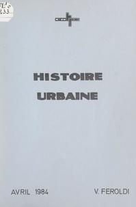 Vincent Feroldi et  Collectif - Histoire urbaine.