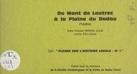 """Vincent Ferras et  Société archéoloqique de la va - Du mont de Lautrec à la plaine du Dadou (Tarn) - Texte d'une causerie, """"Lautrec à travers l'histoire"""", présentée à la Société archéologique de la vallée du Dadou en 1975."""