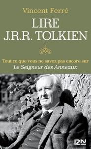 Vincent Ferré - Lire J. R. R. Tolkien.