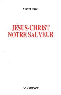 Vincent Ferrer - Jésus-Christ notre sauveur.