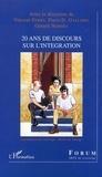 Vincent Ferry et Piero-D Galloro - 20 ans de discours sur l'intégration.