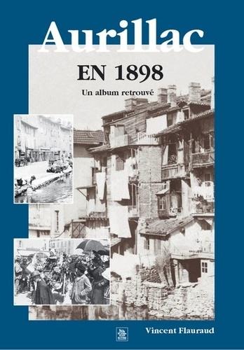 Vincent Flauraud - Aurillac en 1898 - Un album retrouvé.