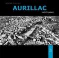 Vincent Flauraud - Aurillac, mémoire d'une ville.