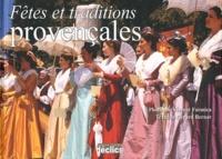 Vincent Formica et Gérard Bernar - Fêtes et traditions provençales.