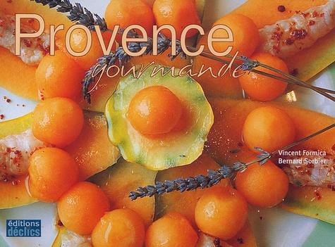 Vincent Formica et Bernard Sorbier - Provence gourmande.